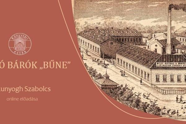 """A zsidó bárók """"bűne"""" – Meghívó Szunyogh Szabolcs online előadásra"""