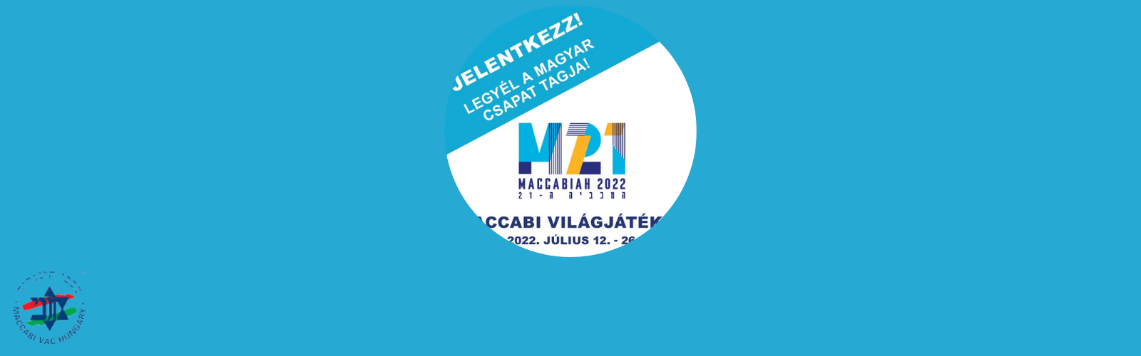 Maccabi Világjátékok 2022 – Legyél Te is a magyar csapat tagja!