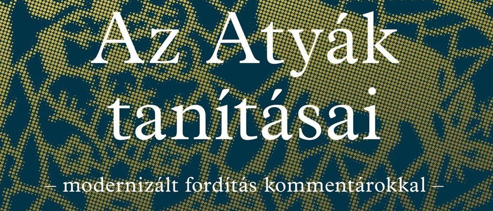 A Talmud bölcsessége magyarul: rabbijaink újrafordították, újraértelmezték az Atyák bölcs tanításait