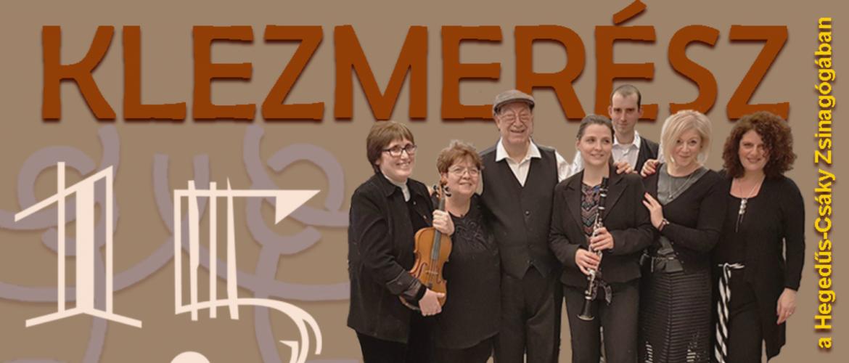 15 éves a Klezmerész – Ünnepi koncert a Hegedűs Gyula utcai zsinagógában