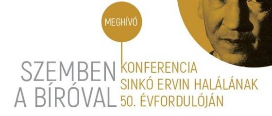 Szemben a bíróval: Konferencia Sinkó Ervin halálának 50. évfordulóján