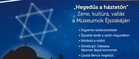 """""""Hegedűs a háztetőn"""" – Zene, kultúra, vallás a Múzeumok Éjszakáján!"""