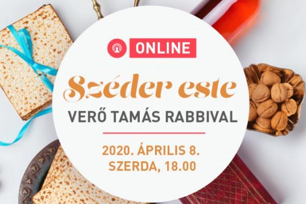 #Pészach2020 – Széder este a karanténban Verő Tamás rabbival