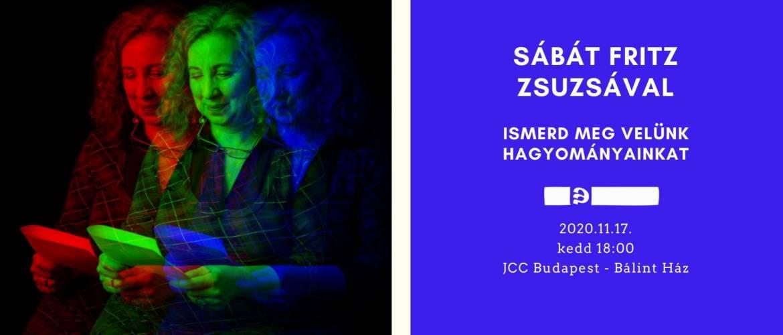 Ismerd meg velünk hagyományainkat: Sábát Fritz Zsuzsával