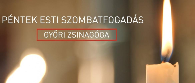 Szombatfogadás ma 5 órakor a Győri Zsinagógából