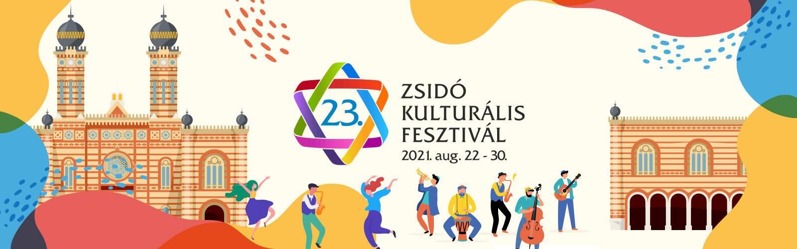 23. Zsidó Kulturális Fesztivál – Éljük át újra!