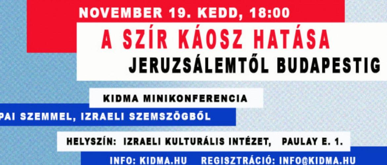 A Szír káosz hatása Jeruzsálemtől Budapestig címmel szervez konferenciát a Kidma