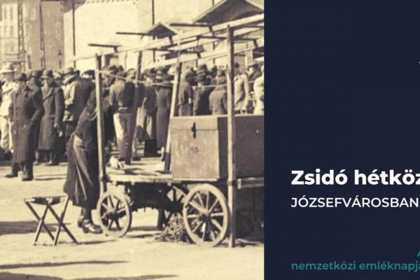 Zsidó mindennapok Józsefvárosban 1910-1946
