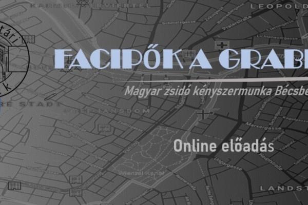 Facipők a Grabenen – Magyar zsidó kényszermunka Bécsben